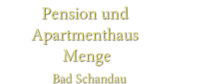 Pension & Apartmenthaus Menge